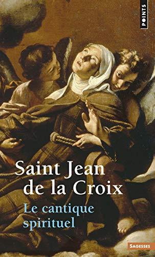 Le cantique spirituel (Points sagesses): Jean de la