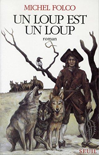 9782020252867: Un loup est un loup: Roman (French Edition)