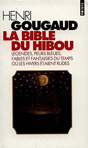 9782020252881: La bible du hibou : Légendes, Peurs bleues, Fables et fantaisies du temps où les hivers étaient rudes