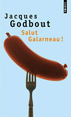 Salut Galarneau ! (French Edition): Godbout, Jacques