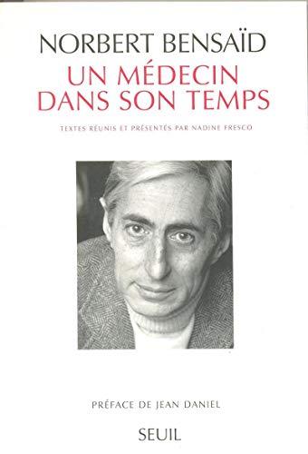 Un medecin dans son temps (French Edition): Bensaid, Norbert