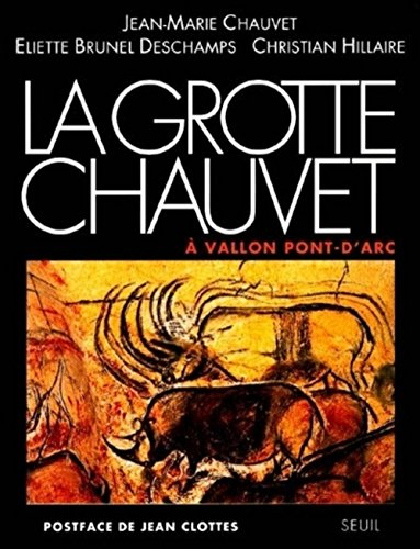"La grotte Chauvet a Vallon-Pont-d'Arc (Collection ""Arts rupestres"") (French Edition) (2020255308) by Chauvet, Jean-Marie"