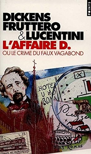 L'affaire D., ou, Le crime du faux vagabond (2020255820) by Dickens, Charles; Fruttero, Carlo; Lucentini, Franco