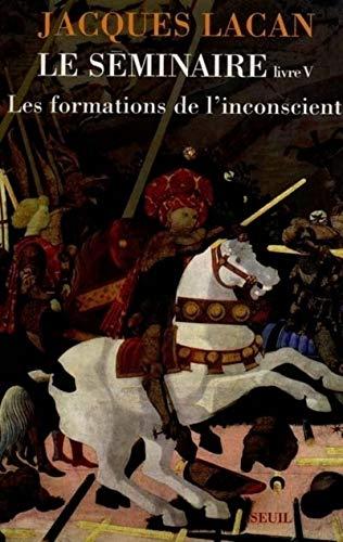 Les formations de l'inconscient, 1957-1958: Lacan, Jacques; Miller, Jacques-Alain
