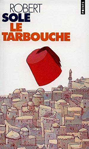 La Tarbouche (French Edition) (2020257750) by Robert Sole