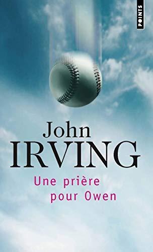 Une prià re pour Owen (French Edition): John Irving