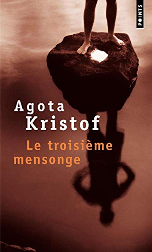 Troisi'me Mensonge(le) (Fiction, Poetry & Drama) (English and French Edition) (2020257815) by Agota Kristof; Kristof Agota