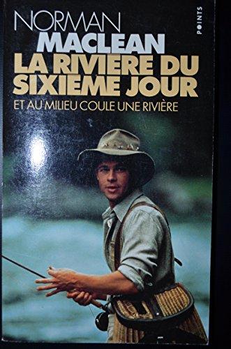 9782020257855: La rivière du sixième jour : Et au milieu coule une rivière (Points)