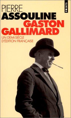 9782020257879: GASTON GALLIMARD. Un demi-siècle d'édition française