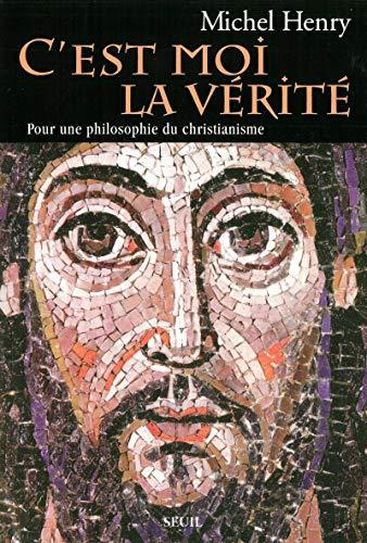 9782020259866: C'est moi la vérité: Pour une philosophie du christianisme (French Edition)