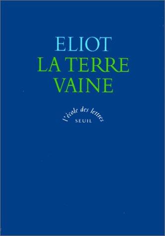 La terre vaine: Eliot, T-S