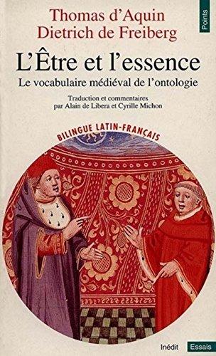 9782020262408: L'être et l'essence : Le vocabulaire médiéval de l'ontologie, deux traitésDe ente et essentia de Thomas d'Aquin et Dietrich de Freiberg (Points)