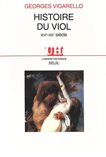 9782020262668: Histoire du viol: XVIe-XXe siècle (L'univers historique) (French Edition)