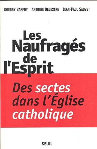 9782020264136: Les naufragés de l'Esprit : Des sectes dans l'Église catholique (Epreuv.Faits)