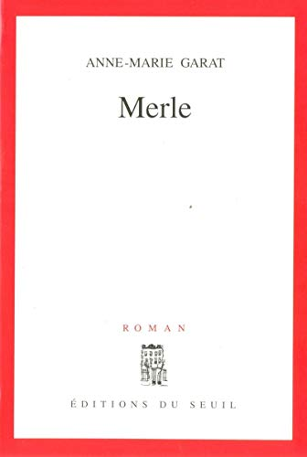 Merle: Roman (French Edition): Anne-Marie Garat