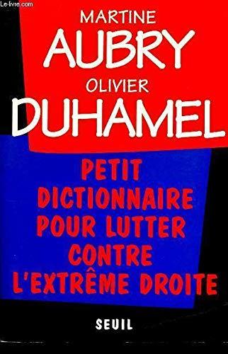 Petit dictionnaire pour lutter contre l'extrême droite (9782020281270) by Martine Aubry