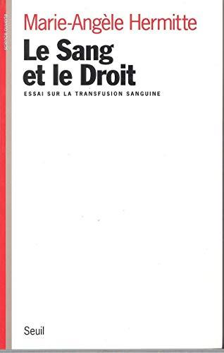 Le sang et le droit: Essai sur la transfusion sanguine (Science ouverte) (French Edition): ...