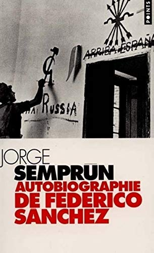 Autobiographie de Federico Snchez (English and French Edition) (2020282321) by Jorge Semprun