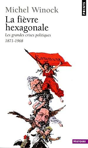 9782020285162: La Fièvre hexagonale: Les grandes crises politiques de 1871 à 1968 (French Edition)