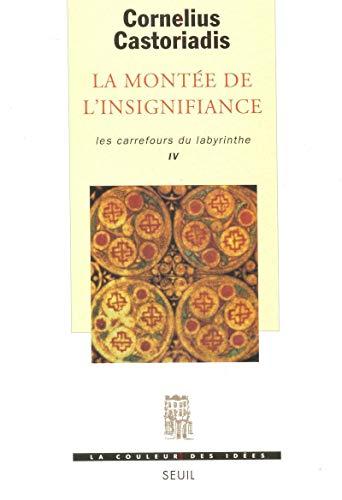 La monte?e de l'insignifiance (La couleur des: Castoriadis, Cornelius