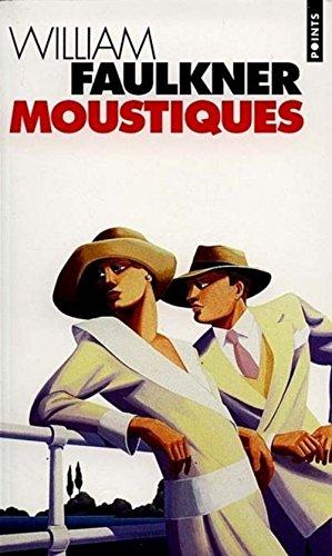 Moustiques (Points): William Faulkner