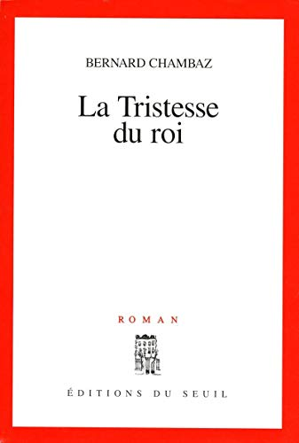 9782020287623: La tristesse du roi: Roman (French Edition)