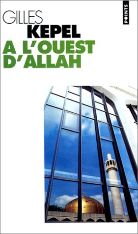 A L'Ouest D'Allah (English and French Edition): Professor Gilles Kepel