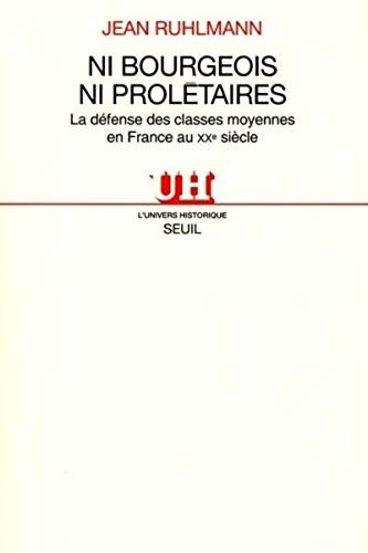 Ni bourgeois ni prolétaires: Ruhlmann, Jean