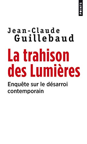 9782020291538: Trahison Des Lumi'res. Enqute Sur Le D'Sarroi Contemporain(la) (English and French Edition)