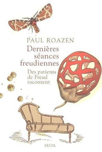 Dernières séances freudiennes (French Edition): Paul Roazen
