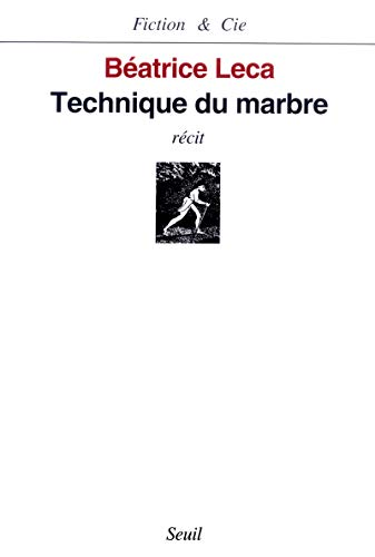 9782020297882: Technique du marbre: Récit (Fiction & Cie) (French Edition)