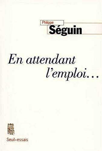 9782020299787: En attendant l'emploi-- (Essais / Seuil) (French Edition)