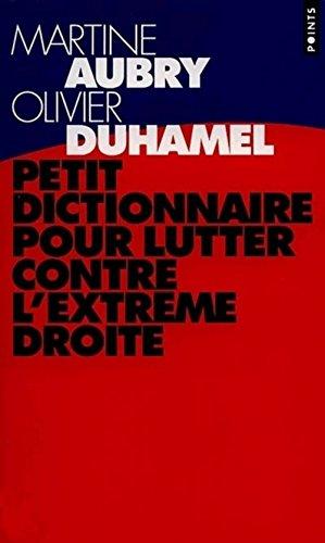 Petit Dictionnaire Pour Lutter Contre L'extre^Me Droite (9782020299848) by Martine Aubry; Olivier Duhamel