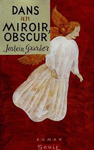 Dans un miroir, obscur (9782020299992) by Jostein Gaarder