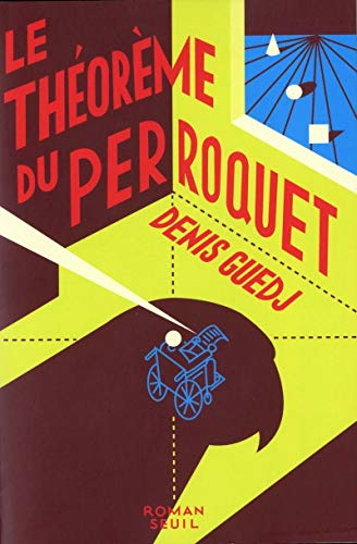 Theoreme Du Perroquet (French Edition): Guedj