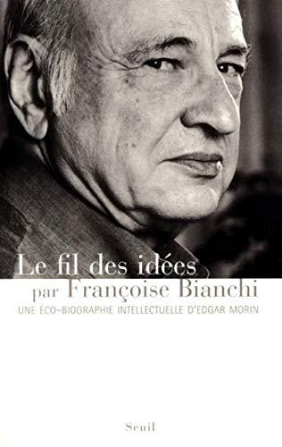 9782020300483: Le Fil des idées : Une éco-biographie intellectuelle d'Edgar Morin