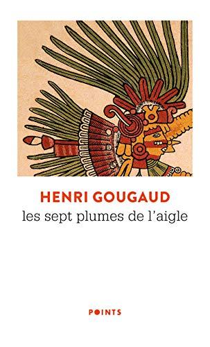 Sept plumes de l'aigle (Les): Gougaud, Henri