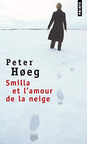 Smilla et l'amour de la neige: Hoeg, Peter