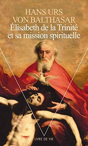 9782020303002: Élisabeth de la Trinité et sa mission spirituelle (Livre de vie)