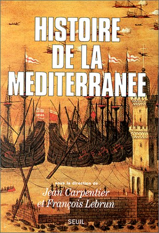 Histoire de la Méditerrannée.: CARPENTIER (Jean), LEBRUN (Fran�ois) [Dir.]
