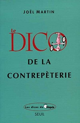 9782020304085: Le dico de la contrepèterie (Les dicos de point virgule) (French Edition)