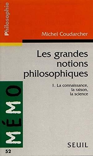 9782020307178: Les grandes notions philosophiques, volume 1 : la connaissance, la raison, la science