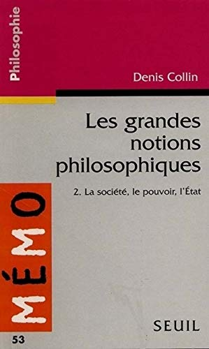 9782020308267: Grandes Notions Philosophiques 2. La Soci't', Le Pouvoir, L'Etat(les) (English and French Edition)