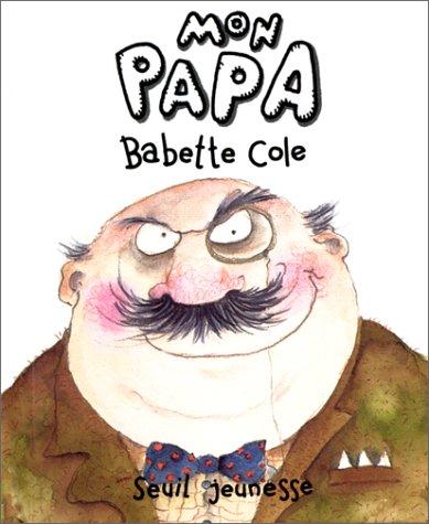 Mon papa (202030838X) by Babette Cole
