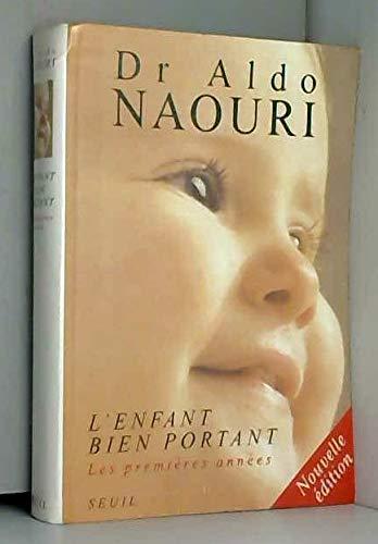 9782020308519: L'ENFANT BIEN PORTANT. : Les premières années, édition 1997