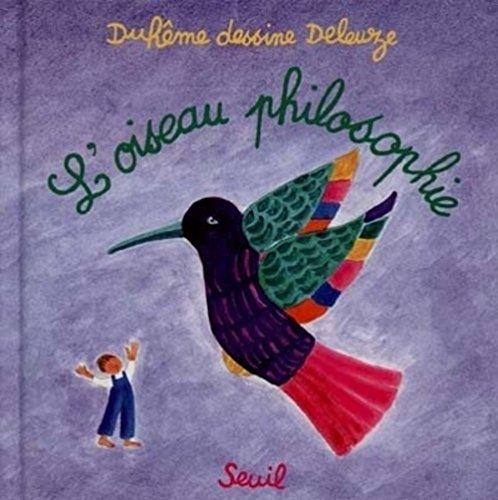 L'oiseau philosophie: Duhême dessine Deleuze: Deleuze, Gilles