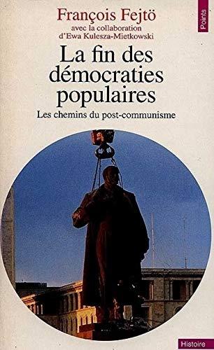 9782020311854: La fin des démocraties populaires - Les chemins du post-communisme
