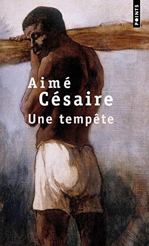 Une Tempete (Collection Points . Serie Theatre ; Theatre) (French Edition) (2020314312) by Aime Cesaire