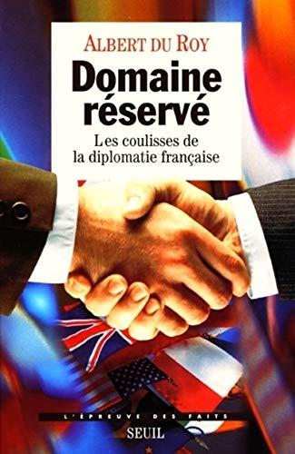 9782020314664: DOMAINE RESERVE. Les coulisses de la diplomatie fran�aise