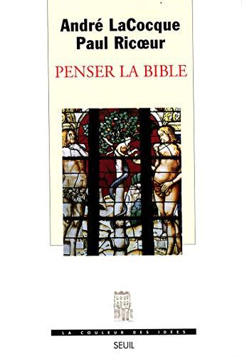 Penser la Bible (La couleur des idees) (French Edition): Lacocque, Andre